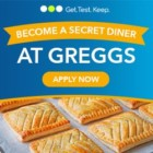 Become a secret diner at Greggs