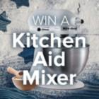 Win a Kitchen Aid Mixer