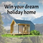 Win your dream holiday home